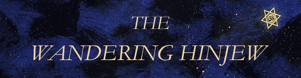 The Wandering Hinjew